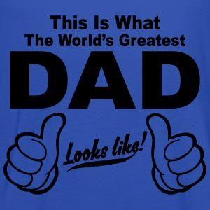 WORLDS GREATEST DAD LOOKS LIKE! T-Shirts - Women's Tank Top by Bella