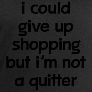 I Could Give Up Shopping But I'm Not A Quitter T-Shirts - Men's Sweatshirt by Stanley & Stella