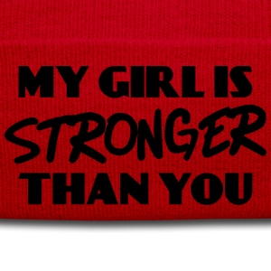 My girl is stronger than you T-Shirts - Winter Hat