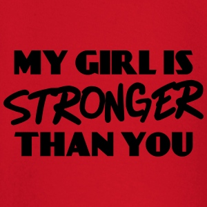 My girl is stronger than you T-Shirts - Baby Long Sleeve T-Shirt