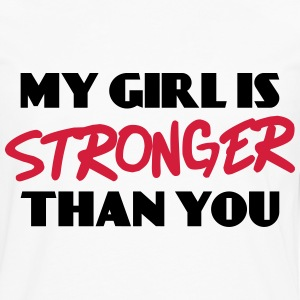 My girl is stronger than you T-shirts - Mannen Premium shirt met lange mouwen