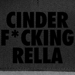 Cinder fucking rella Sweat-shirts - Casquette snapback