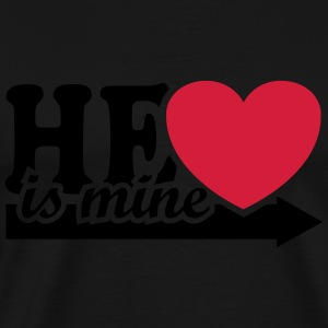 He is mine I love you my Boyfriend Man Husband Boy Top - Maglietta Premium da uomo