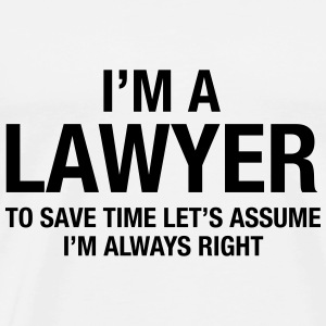 I'm A Lawyer... Tops - Männer Premium T-Shirt