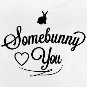 Somebunny loves you Camisetas - Camiseta bebé