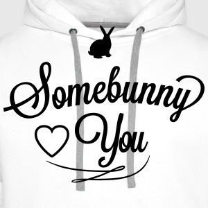 Somebunny loves you T-Shirts - Men's Premium Hoodie