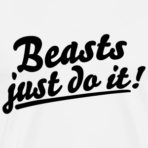 Beasts just do it Hoodies - Men's Premium T-Shirt