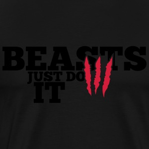 Beasts just do it Hoodies & Sweatshirts - Men's Premium T-Shirt