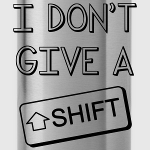 I don't give a shift - Gourde