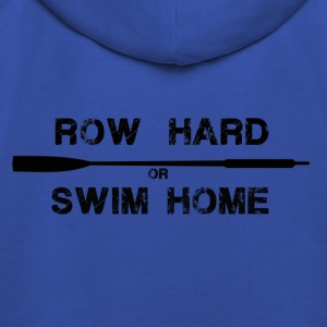 Row Hard or Swim Home - Kids' Premium Hoodie