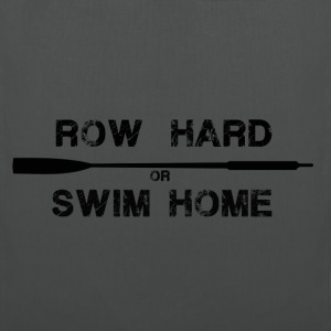 Row Hard or Swim Home  V neck  (black) - Tote Bag