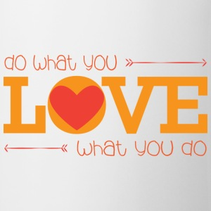 do what you love - Tasse
