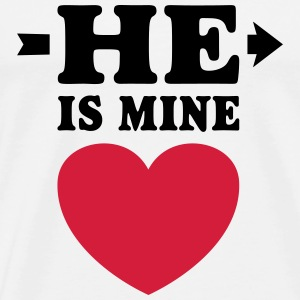 He is mine I love you my Boyfriend Ti amo Top - Maglietta Premium da uomo