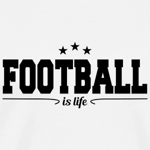 football is life 4 Mugs & Drinkware - Men's Premium T-Shirt