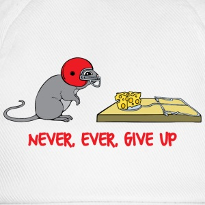 Never ever give up T-Shirts - Baseball Cap