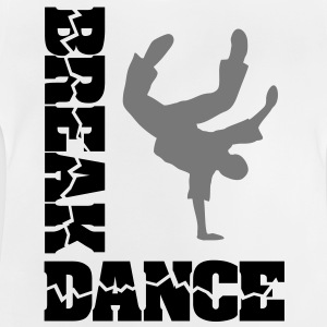 BREAKDANCE Break Dance Dancer T-Shirts MUSIC - Baby T-Shirt