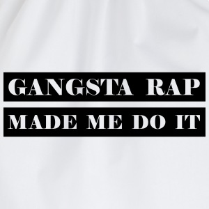 Gangsta Rap Made me o It - Drawstring Bag