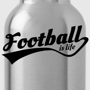 football is life 5 T-Shirts - Water Bottle