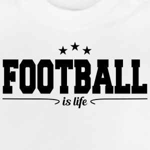 football is life 4 Long Sleeve Shirts - Baby T-Shirt