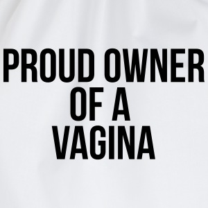Proud owner of a vagina T-Shirts - Drawstring Bag