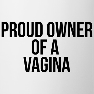 Proud owner of a vagina T-Shirts - Mug