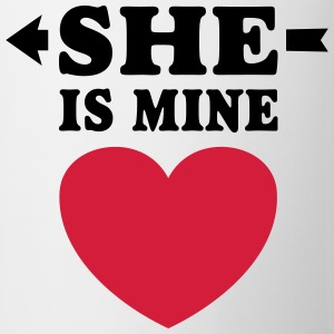 She is Mine I love you my Girlfriend Freundin  - Tasse
