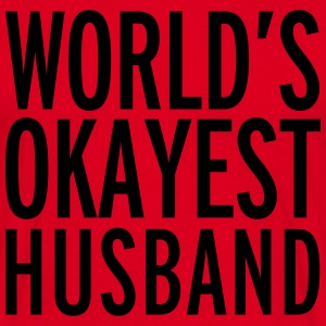 World's Okayest Husband  Pullover & Hoodies - Männer T-Shirt
