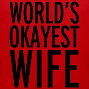 World's Okayest Wife T-Shirts - Men's Premium Tank Top