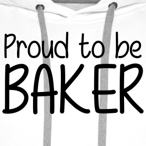 Proud to be Baker T-shirts - Mannen Premium hoodie