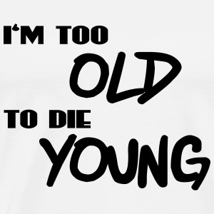 I'm too old to die young Langarmshirts - Männer Premium T-Shirt