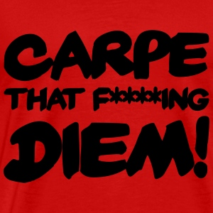 Carpe that f****ing Diem! Long Sleeve Shirts - Men's Premium T-Shirt