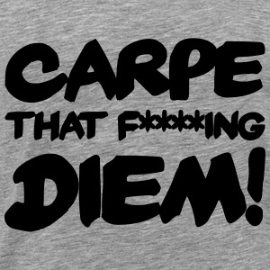 Carpe that f****ing Diem! Gensere - Premium T-skjorte for menn