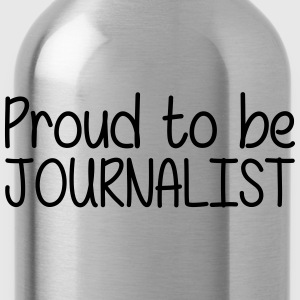 Proud to be Journalist T-Shirts - Water Bottle