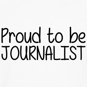 Proud to be Journalist T-skjorter - Premium langermet T-skjorte for menn