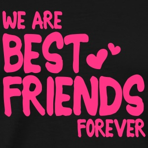 we are best friends forever i 1c Long Sleeve Shirts - Men's Premium T-Shirt