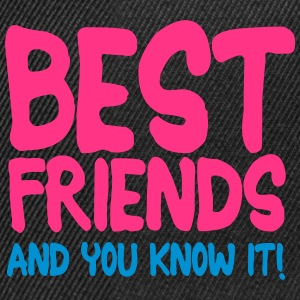 best friends and you know it ii 2c Felpe - Snapback Cap