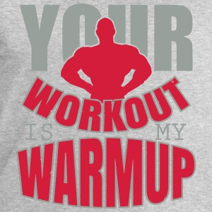 Your workout is my warmup Top - Felpa da uomo di Stanley & Stella