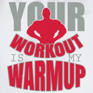 Your workout is my warmup Singlets - Gymbag