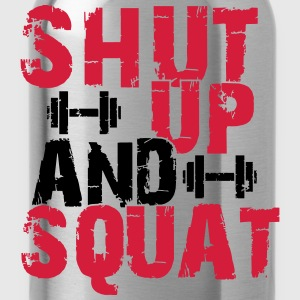 Shut up and squat T-shirts - Vattenflaska