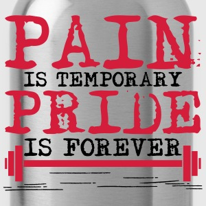 Pain is temporary, pride is forever T-shirts - Vattenflaska