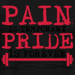 Pain is temporary, pride is forever Pullover & Hoodies - Männer Premium T-Shirt