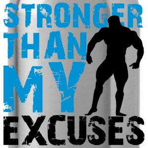 Stronger than my excuses Magliette - Borraccia
