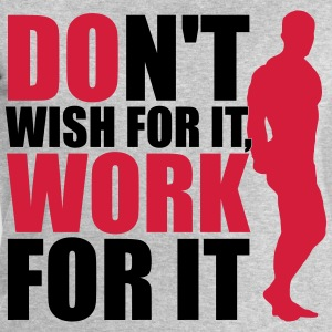Don't wish for it, work for it T-shirts - Sweatshirt herr från Stanley & Stella
