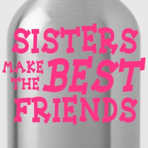 sisters make the best friends Sweaters - Drinkfles