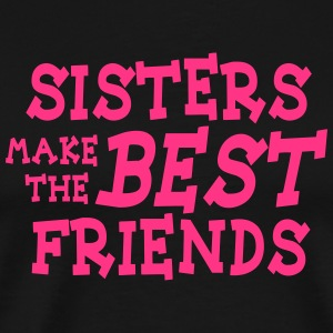 sisters make the best friends Sweaters - Mannen Premium T-shirt