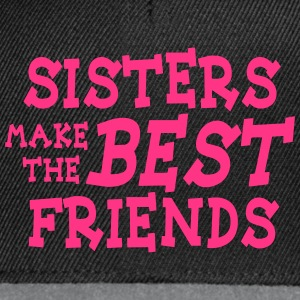 sisters make the best friends Sweaters - Snapback cap