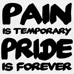 Pain is temporary - Pride is forever Langærmede t-shirts - Herre premium T-shirt