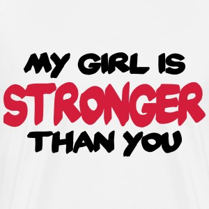 My girl is stronger than you Maglie a manica lunga - Maglietta Premium da uomo