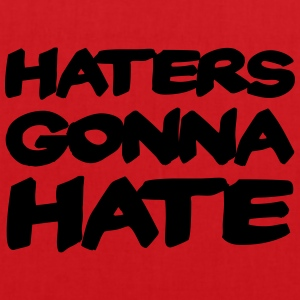 Haters gonna hate T-Shirts - Tote Bag