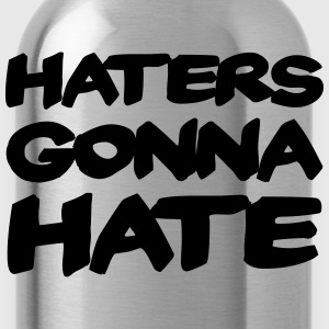 Haters gonna hate T-shirts - Drikkeflaske